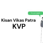 Kisan Vikas Patra KVP Interest Rate Maturity Period