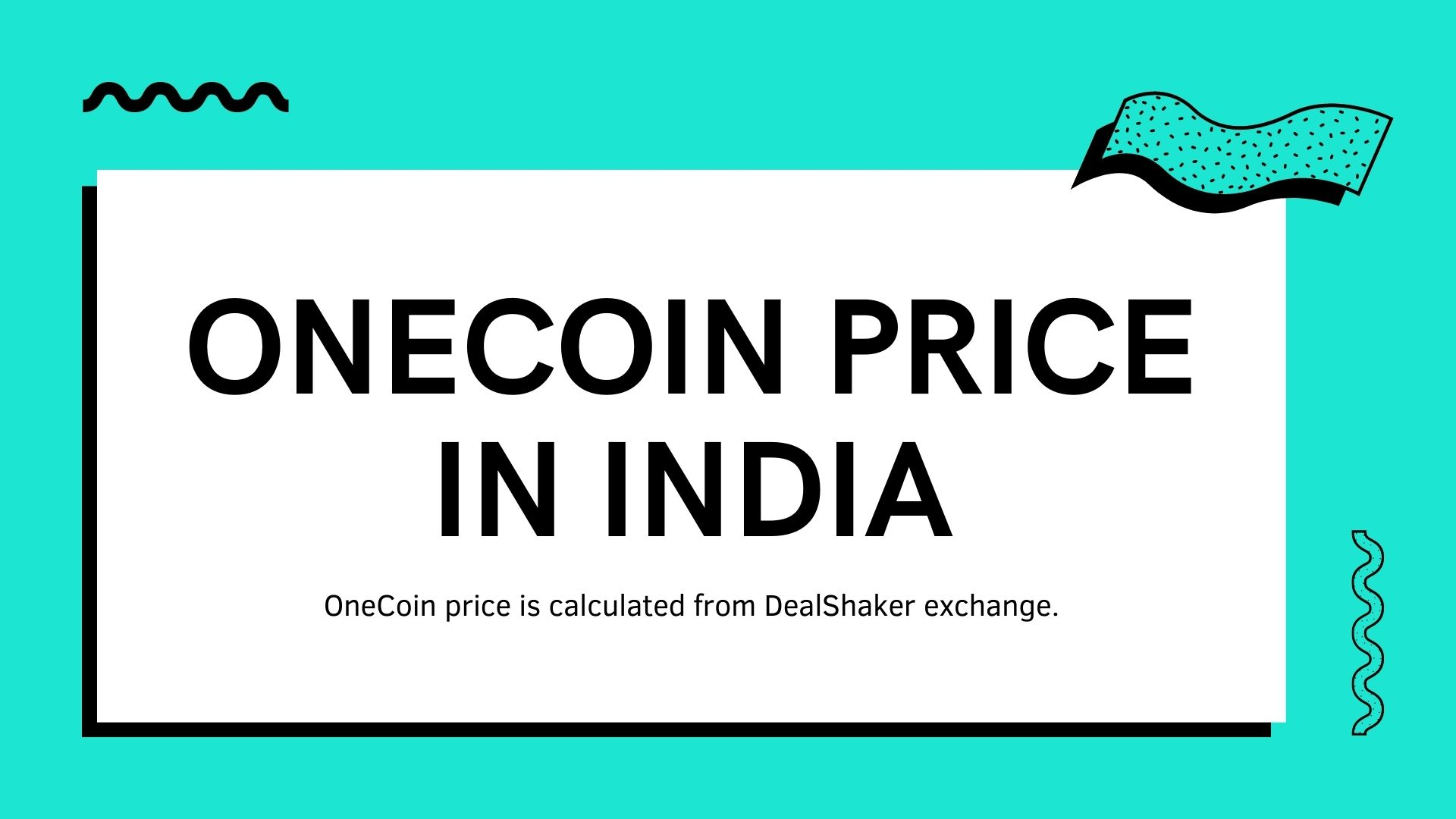 OneCoin Price In India