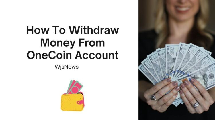 How To Withdraw Money From OneCoin Account
