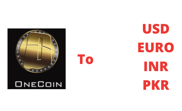 OneCoin to USD EURO INR PKR