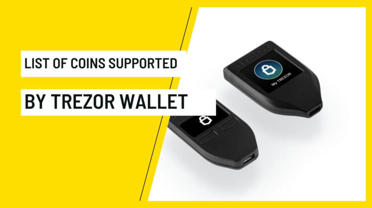 List of Coins Supported By Trezor Wallet